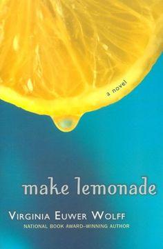 Make Lemonade (Make Lemonade Trilogy #1) by Virginia Euwer Wolff    YARP Nominee 1995-1996