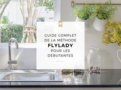 Guide complet de la méthode FlyLady pour les débutants - Partie 1 - Maman s'organise Flylady, Home Organisation, Organization Hacks, Fee Du Logis, Architect Design, Basement Remodeling, Guide, Getting Organized, Cleaning Hacks