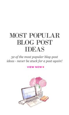 32 of the most popular blog post ideas for lifestyle bloggers