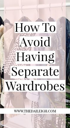 How To Avoid Having Separate Wardrobes