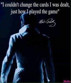 It's how you play the cards dealt. Elvis Presley Quotes, Elvis Quotes, Elvis Presley Pictures, Elvis Presley Family, Priscilla Presley, Cute Meaningful Quotes, Great Quotes, Inspirational Quotes, Elvis Memorabilia