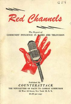 """collective-history: """" Red Channels, a 1950 publication claiming to document """"Communist influence in radio and television"""" """" Edward G Robinson, Red Scare, Lena Horne, Dorothy Parker, 42nd Street, Helen Keller, Writing Process, Communism, Cold War"""