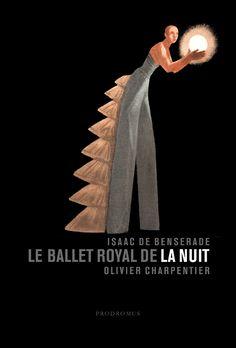 Le Ballet royal de la Nuit, avec les dessins d'Olivier Charpentierhttp://www.prodromus-galerie.com