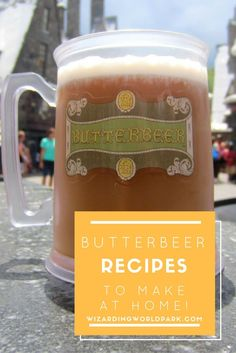 5 Butterbeer Recipes closely similar to the versions at Wizarding World of Harry Potter