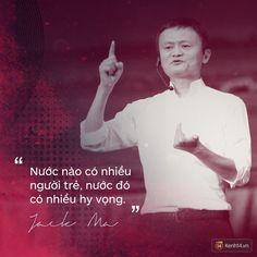 Loạt phát ngôn đầy cảm hứng tỷ phú Jack Ma vừa gửi đến các bạn trẻ Việt Nam - Ảnh 10.