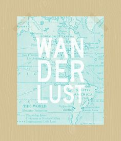 This 8 x 10 travel printable features the word Wanderlust over an antique map image and is perfect for anyone with a constant case of