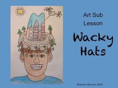 Crazy Hat Day would be a great time to teach this. It is a fun lesson anytime though. This lesson plan requires little to no prep. It is a lesson that my students always enjoy when I sub in art. (I am a retired art teacher who now subs for my friends. Crazy Hat Day, Crazy Hats, Art Sub Plans, Art Lesson Plans, Art Lessons For Kids, Art Lessons Elementary, School Lessons, First Grade Art, Third Grade