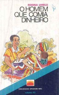 O homem que comia dinheiro / Rosina Umelo - Lisboa : Edições 70, imp. 1980
