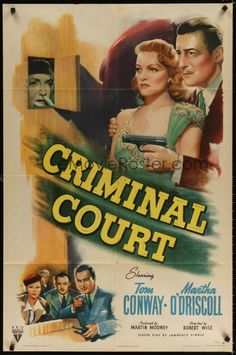 Criminal Court (1946) Stars: Tom Conway, Martha O'Driscoll, June Clayworth, Robert Armstrong, Steve Brodie ~ Director: Robert Wise