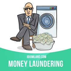 """Money laundering"" means ""concealing the source of illegally gotten money so…"