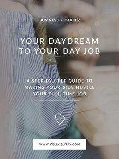Going Full-Time: Your Daydream to Your Day Job #going #full #time #your #daydream #to #your #day #job #jobs #career #careers #side #hustle #hustling #entrepreneur #entrepreneurship #business #businesses #ownership #small #creative #creativity #craft #wome