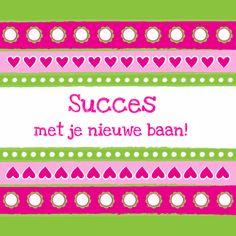 Felicitatiekaart Nieuwe Baan, gemaakt door Patricia van Hulsentop Christmas Wishes, Get Well, New Job, Special Day, New Baby Products, Graduation, Pregnancy, Congratulations, Anniversary