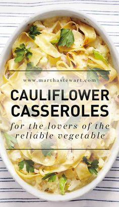 Cauliflower Casseroles for the Lovers of the Reliable Vegetable | Martha Stewart Living - Reliable Mr. Cauliflower is one of our favorite vegetables. He's good looking (those florets!), versatile, cooks quickly, and we fans say nothing compares to that nutty, rich taste. And when it comes to casseroles, cauliflower reigns supreme. Whether it's made with cheese, sweet potatoes, or even chestnuts, this faithful brassica always makes comfort food more cozy.