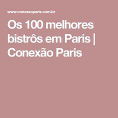 Os 100 melhores bistrôs em Paris | Conexão Paris