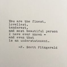 Scott Fitzgerald Love Quote Typed on Typewriter - White Cardstock - F. Scott Fitzgerald Love Quote Typed on Typewriter - White Cardstock F. Scott Fitzgerald Love Quote Typed on Typewriter - White Cardstock. Famous Love Quotes, Cute Love Quotes, Love Quotes For Him, Quotes To Live By, Favorite Quotes, Vintage Love Quotes, Hang In There Quotes, Great Men Quotes, Grateful Quotes Love