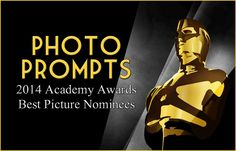 Photo Writing Prompts: 2014 Academy Awards Best Picture Nominees