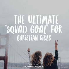 {New Blog} The Ultimate Squad Goal for Christian Girls (Free Giveaway)