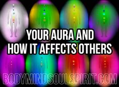 Your Aura And How It Affects Others  in5d in 5d in5d.com www.in5d.com http://in5d.com/ body mind soul spirit BodyMindSoulSpirit.com http://bodymindsoulspirit.com/