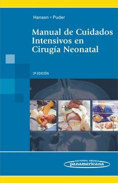 Hansen A, Puder M. Manual de cuidados intensivos en cirugía neonatal. 2a.ed. México: Médica Panamericana; 2012.