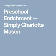 Preschool Enrichment — Simply Charlotte Mason