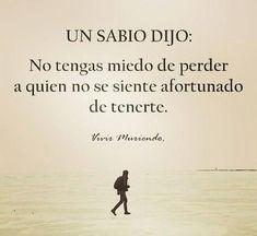 Wisdom Quotes, True Quotes, Words Quotes, Best Quotes, Quotes Quotes, Spanish Inspirational Quotes, Spanish Quotes, French Quotes, Little Bit