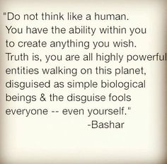 """""""Do not think like a human. You have the ability within you to create anything you wish. Truth is, you are all highly powerful . Spiritual Awakening, Spiritual Quotes, Abraham Hicks Quotes, Deep Thoughts, Life Lessons, Wise Words, Me Quotes, Encouragement, Inspirational Quotes"""