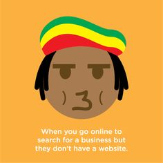 In today's world, there is no excuse for not having a website? It is so disappointing to your customers to find you have not kept up with the times.  They may just go to your competition with a website for their own convenience.