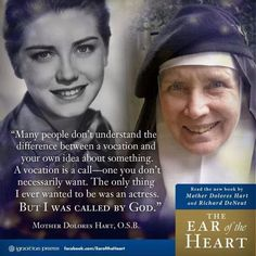 Great quote about vocations.This is a new book by ex-actress and now Mother(nun) Dolores Hart. She was beautiful and starred in many films with the likes of Elvis and George Hamilton. Catholic Books, Catholic Religion, Catholic Quotes, Catholic Prayers, Catholic Saints, Roman Catholic, Christianity Quotes, Dolores Hart, People Dont Understand