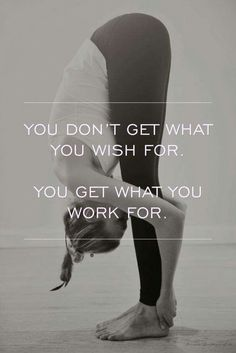 You get what you work for. Motivation| Fitness inspiration| Positive| Quotes|| #motivation #fitnessinspiration #fitnessquotes #positive