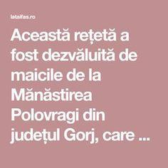 Această rețetă a fost dezvăluită de maicile de la Mănăstirea Polovragi din județul Gorj, care o păstrează de la călugării mai bătrâni. Este un leac cunoscut pentru eficiența sa în tuse și boli de plămâni.