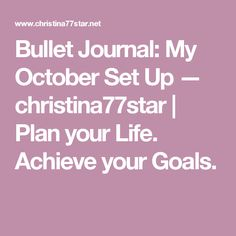 Bullet Journal: My October Set Up — christina77star | Plan your Life. Achieve your Goals.