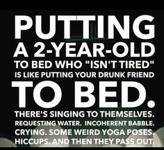 Can't stop laughing. being a mother myself and having put many drunk friends to bed in my time I would have to agree Parenting Memes, Kids And Parenting, Parenting Books, Parenting Ideas, Drunk Friends, Mommy Humor, Baby Humour, Mommy Memes, Twin Humor