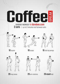 Coffee Break Workout                                                       …