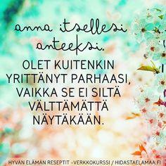 Hyvän elämän reseptit -verkkokurssin ilmoittautumlnen on nyt auki! Tule muodostamaan parempaa suhdetta itseesi ja omaan arkeesi - olet sen arvoinen  Lue lisää >>> hidastaelamaa.fi ja ilmoittaudu mukaan! #yritätparhaasi #olelempeäitsellesi #annaanteeksi #hyvänelämänreseptit #verkkokurssi