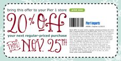 "http://pieronecoupons.com/. Pier One Coupons 20% OFF your next Regular Priced Purchase With Online Code ""SAVE20NOW"" or Print Coupon to use in Store. https://www.facebook.com/photo.php?fbid=444907955631415"