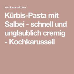 Kürbis-Pasta mit Salbei - schnell und unglaublich cremig - Kochkarussell
