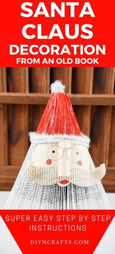 This rustic paper Santa Claus decor is a perfect way to use an old book to create something new and beautiful. This Christmas decor is a super fun project that is ideal for anyone to make even kids! Make this easy paper Santa Claus from an old book to add to your holiday mantle or Christmas decor! #PaperSantaClaus #SantaClausDecor #SantaDecoration #OldBookSanta #OldBookCraft #ChristmasDecoration
