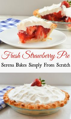 Fresh Strawberry Pie! It's so good it won't last long!