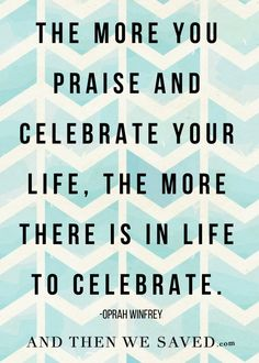 """The more you praise"