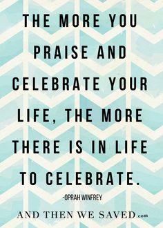 """The more you praise"