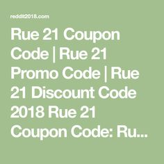 "Rue 21 Coupon Code | Rue 21 Promo Code | Rue 21 Discount Code 2018 Rue 21 Coupon Code: Rue 21 is an online store. Where Woman loves to do shopping. Every woman affords rue 21 price.Usually, a woman wears casual apparel. Rue 21 gives us wide range of products as well as sales products. Their products are … Continue reading ""22% Off Rue 21 Coupon Code & Discount Code *Reddit2018.com* { Free Shipping }"""