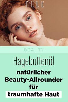 Echte Naturschönheit: Hagebuttenöl ist ein natürlicher Beauty-Allrounder für die Haut #hautpflege #beauty #haut #skin #hagebutte #gesichtsöl #öl #ellegermany