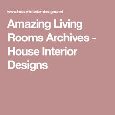 Amazing Living Rooms Archives - House Interior Designs