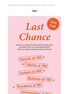 Last chance, last call