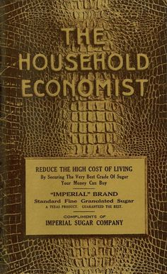 """""""The Household Economist"""" (1915) Published By The Imperial Sugar Company (Free Download)"""