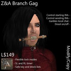Introduction ==================== The Z&A Branch Gag is designed as a simple but effective method of gagging your sub/slave. Second Life, Virtual World, Stockings, Soap, Lace, Socks, Racing, Bar Soap, Panty Hose