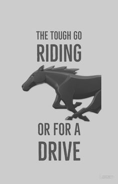 The Tough Go Riding Or For A Drive