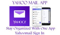 Yahoo Mail App - Stay Organized With One App | Yahoomail Sign In