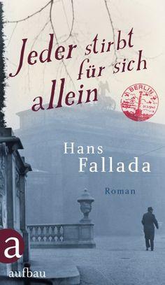Jeder stirbt für sich allein (1946) - lesenswert!  (Englischer Titel: Alone in Berlin)