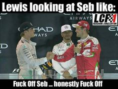 @lewishamilton: Fuck off Seb  Tag a #Vettel fan  #LeoLCF1 #LewisHamilton #Hamilton #NicoRosberg #SebastianVettel #Vettel #ScuderiaFerrari #Rosberg #MercedesAMGF1 #Ferrari #MercedesAMGPetronas #MercedesF1 #AbuDhabiGP #LCF1Memes #Formula1 #FormulaOne #F1 #F1Meme #F1Banter #F1Memes #F1Humour #F1Jokes #F1Troll #F1Trolling #GPHumour #F1BanterKing #RacingHumour #Racing #Motorsport
